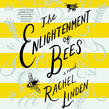 The Enlightenment of Bees audiobook by Rachel Linden