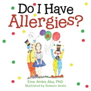 Do I Have Allergies? ebook by Eme Amba Abu, PhD