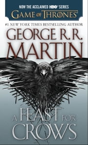 A Feast for Crows - A Song of Ice and Fire: Book Four ebook by Kobo.Web.Store.Products.Fields.ContributorFieldViewModel