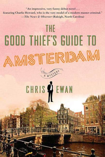 The Good Thief's Guide to Amsterdam ebook by Chris Ewan