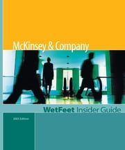 McKinsey & Company (2005 Edition): WetFeet Insider Guide ebook by WetFeet