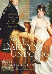 Mr. Darcy's Undoing ebook by Abigail Reynolds