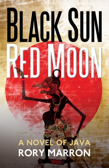 Black Sun, Red Moon: A Novel of Java ebook by Rory Marron