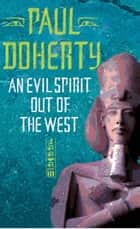 An Evil Spirit Out of the West ebook by Paul Doherty