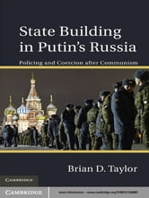 State Building in Putin's Russia - Policing and Coercion after Communism ebook by Brian D. Taylor