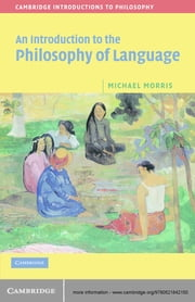 An Introduction to the Philosophy of Language ebook by Michael Morris