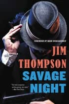 Savage Night ebook by Jim Thompson, Mark Winegardner