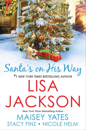 Santa's on His Way ebook by Lisa Jackson,Maisey Yates,Stacy Finz,Nicole Helm