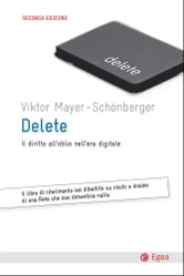 Delete - Il diritto all'oblio nell'era digitale ebook by Viktor Mayer-Schoenberger