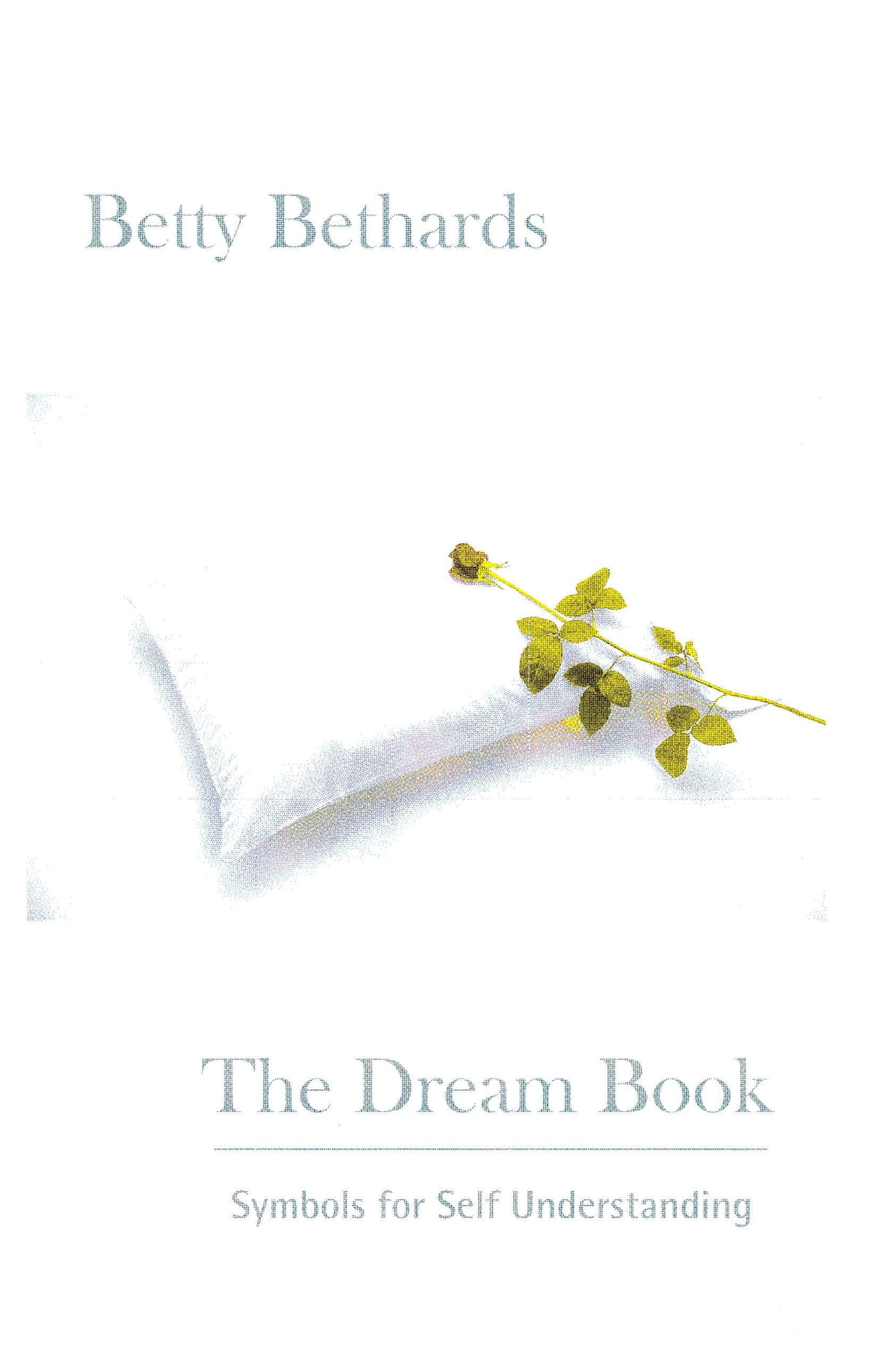 The Dream Book Symbols For Self Understanding Ebook By Betty