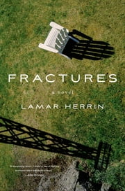 Fractures - A Novel ebook by Lamar Herrin