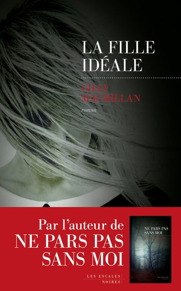 La Fille idéale ebook by Gilly MACMILLAN