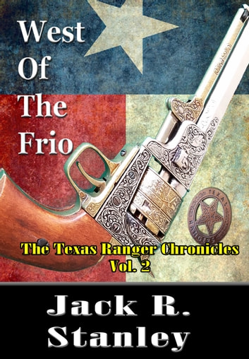 West of the Frio ebook by Jack R. Stanley