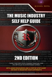 The Music Industry Self Help Guide - Taking Your First Steps Towards Trampling The Obstacles In An Independent Market ebook by Michael Repel