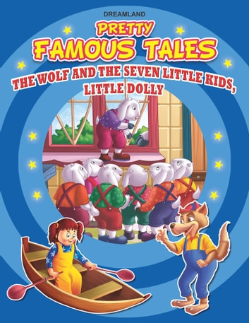 The Wolf and the seven little kids AND Little Dolly - Pretty Famous Tales ebook by Anuj Chawla