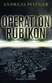 Operation Rubikon - Thriller ebook by Andreas Pflüger