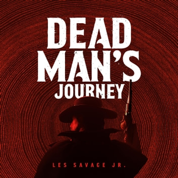 Dead Man's Journey - A Western Sextet audiobook by Les Savage