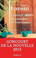 L'étrange affaire du pantalon de Dassoukine ebook by Fouad LAROUI
