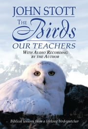 The Birds Our Teachers ebook by Stott John