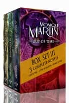 Out of Time Series Box Set III (Books 7-9) - 3 Complete Novels eBook par Monique Martin