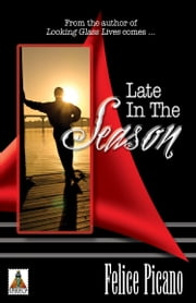 Late in the Season ebook by Felice Picano