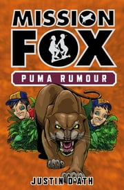 Puma Rumour - Mission Fox Book 6 ebook by Justin D'Ath