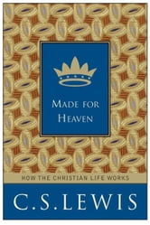 Made for Heaven ebook by C. S. Lewis