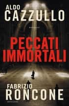 Peccati immortali eBook by Aldo Cazzullo, Fabrizio Roncone