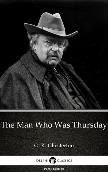 The Man Who Was Thursday by G. K. Chesterton (Illustrated) ebook by G. K. Chesterton