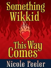 Something Wikkid This Way Comes - A Jane True Novella ebook by Nicole Peeler
