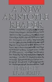 A New Aristotle Reader ebook by J. L. Ackrill