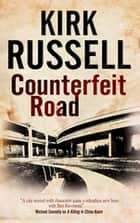 Counterfeit Road ebook by Kirk Russell
