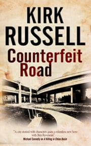 Counterfeit Road - A detective mystery set in San Francisco ebook by Kirk Russell
