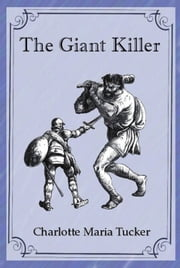 The Giant Killer ebook by Charlotte Maria Tucker,Illustrator (Unknown)