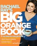 Rachael Ray's Big Orange Book ebook by Rachael Ray