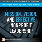 Mission, Vision, and Effective Nonprofit Leadership ebook by Barry Dym,Susan Egmont,Laura Watkins