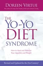 The Yo-Yo Diet Syndrome ebook by Doreen Virtue