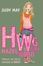 Hazel Wood Girl ebook by Judy May Murphy