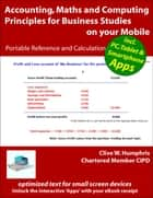 Accounting, Maths and Computing Principles for Business Studies on Your Mobile ebook by Clive W. Humphris