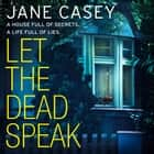 Let the Dead Speak (Maeve Kerrigan, Book 7) audiobook by Jane Casey