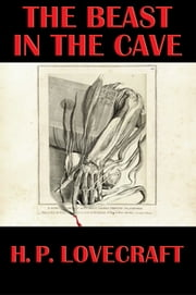 The Beast in the Cave ebook by H. P. Lovecraft