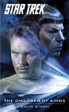 Star Trek: The Original Series: The Children of Kings ebook by David Stern