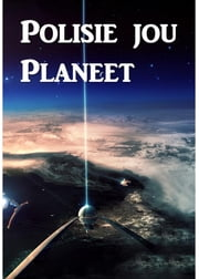 Polisie jou Planeet - Police your Planet, Afrikaans edition ebook by Lester Del Rey