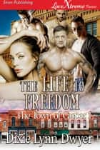The Life to Freedom ebook by Dixie Lynn Dwyer