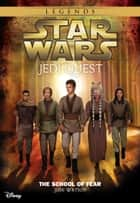 Star Wars: Jedi Quest: The School of Fear - Book 5 ebook by Jude Watson