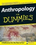 Anthropology For Dummies ebook by Cameron M. Smith,Evan T. Davies
