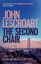 The Second Chair (Dismas Hardy series, book 10) - A courtroom thriller ebook by John Lescroart