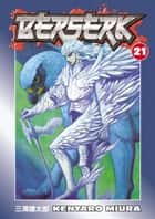 Berserk Volume 21 ebook by Kentaro Miura