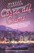 Costa Del Crime ebook by Wensley Clarkson