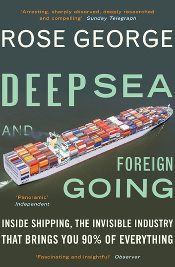 Deep Sea and Foreign Going ebook by Rose George, MA